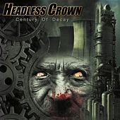 Century of Decay by Headless Crown