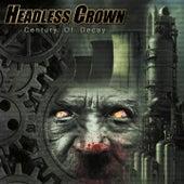 Century of Decay von Headless Crown