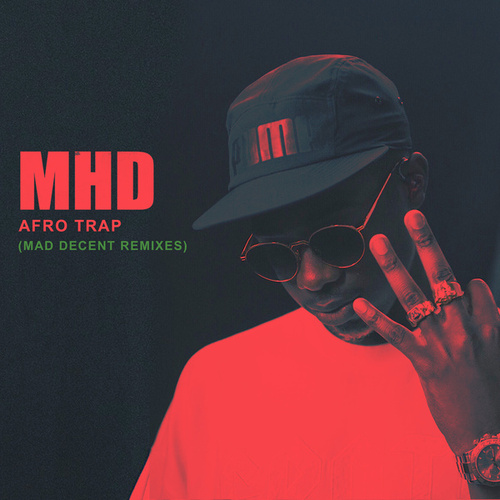 Afro Trap (Mad Decent Remixes) by MHD