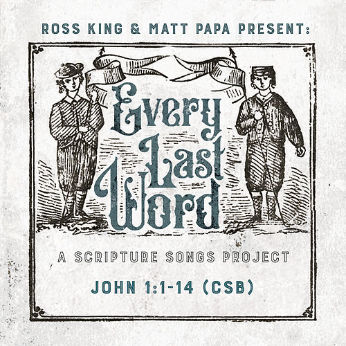 John 1:1-14 (CSB) by Ross King