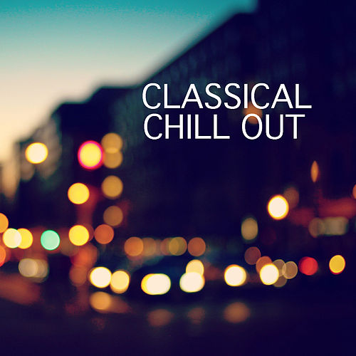 Classical Chill Out by Royal Philharmonic Orchestra