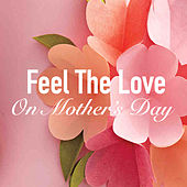 Feel The Love On Mother's Day by Royal Philharmonic Orchestra