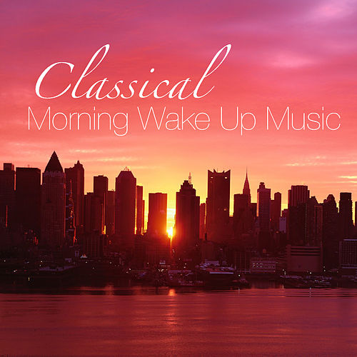 Classical Morning Wake Up Music by Royal Philharmonic Orchestra