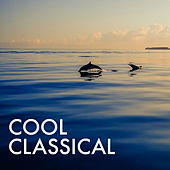 Cool Classical by Royal Philharmonic Orchestra