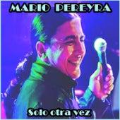 Solo Otra Vez by Mario Pereyra y Su Banda