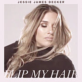 Flip My Hair by Jessie James Decker