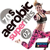 70's Aerobics Super Hits 02 (15 Tracks Non-Stop Mixed Compilation for Fitness & Workout) by Various Artists