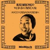 We Baba Omncane (Rocco Underground Mix) by Busi Mhlongo