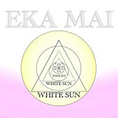 Eka Mai Recitation by White Sun