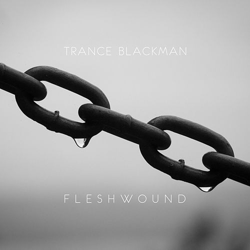 Fleshwound by Trance Blackman
