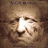 When I Am Old de Augie March