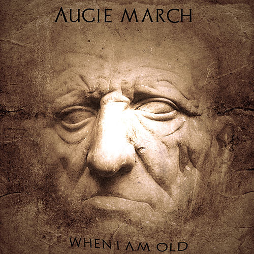 When I Am Old by Augie March