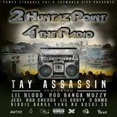 2 Huntazpoint 4 the Radio by Tay Assassin