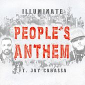 People's Anthem (feat. Jay Cabassa) by Illuminate