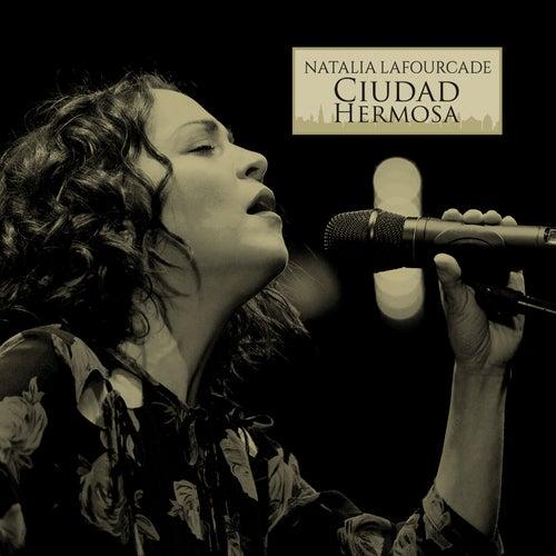 Ciudad Hermosa by Natalia Lafourcade