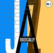 Radically Jazz Vol. 1 by Various Artists