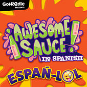 Gonoodle Presents: Awesome Sauce In Spanish - Españ-Lol by GoNoodle is Awesome Sauce