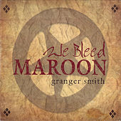 We Bleed Maroon de Granger Smith