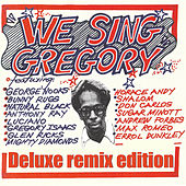 We Sing Gregory (Deluxe Remix Edition) by Various Artists