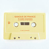 Ti Amo Diaries D by Banque De France
