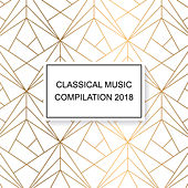 Classical Music Compilation 2018 by Classical New Age Piano Music