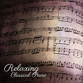 Relaxing Classical Piano by Relaxing Piano Music Masters