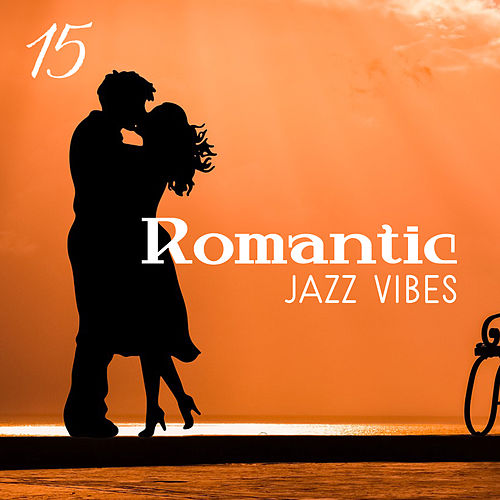 15 Romantic Jazz Vibes by Smooth Jazz Park