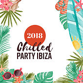 2018 Chilled Party Ibiza by Top 40