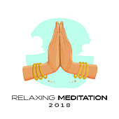 Relaxing Meditation 2018 by Yoga Music
