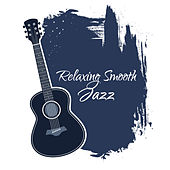 Relaxing Smooth Jazz by Acoustic Hits