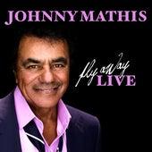Fly Away LIVE van Johnny Mathis