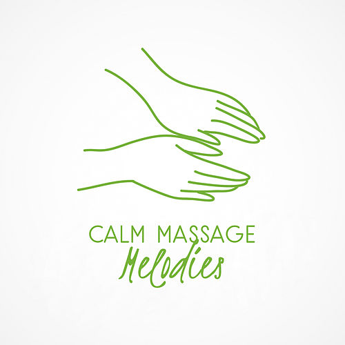Calm Massage Melodies by Relaxation and Dreams Spa