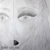 Take on Me by Nick Rezo