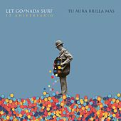 Tu Aura Brilla Más: Let Go/Nada Surf, 15 Aniversario de Various Artists