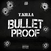 Bulletproof by T.Killa