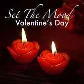 Set The Mood: Valentine's Day by Various Artists