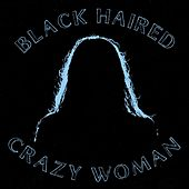 Black Haired Crazy Woman di Free Is Better