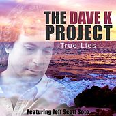 True Lies (feat. Jeff Scott Soto) by The Dave K Project