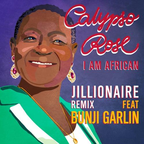 I Am African (feat. Bunji Garlin) [Jillionaire Remix] de Calypso Rose
