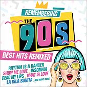 Remembering the 90s: Best Hits Remixed by Various Artists