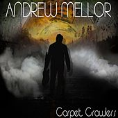 Carpet Crawlers by Andrew Mellor