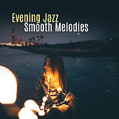 Evening Jazz Smooth Melodies by Light Jazz Academy