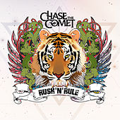 Rush 'N' Rule by Chase the Comet