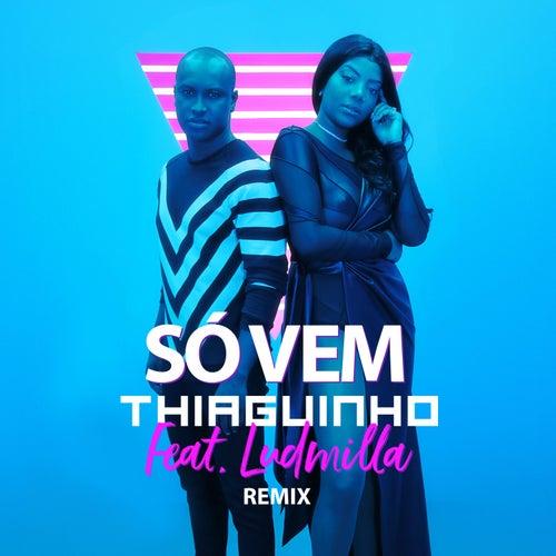 Só Vem! (U.M. Music Remix) de Thiaguinho
