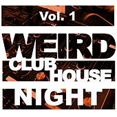Weird Club House Night, Vol. 1 by Various Artists