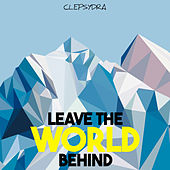 Leave the World Behind by Various Artists