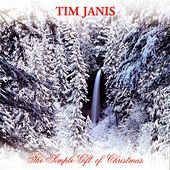 The Simple Gift Of Christmas de Tim Janis