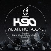 We Are Not Alone de K90