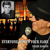 Everybody Knows Your Name by Trade Martin