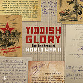 The Lost Songs of World War II by Yiddish Glory